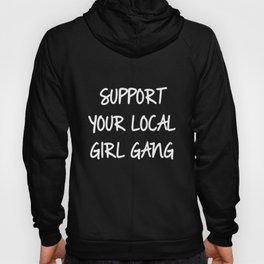 Support Your Local Girl Gang Bralet Top Crop Bra Feminist Squad T-Shirts Hoody