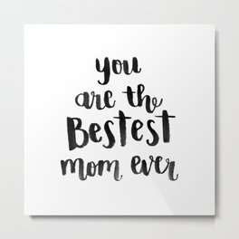 Bestest Mom Metal Print