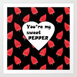 You are my sweet peppers.2 Humor . Art Print