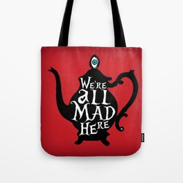 """""""We're all MAD here"""" - Alice in Wonderland - Teapot - 'Off With His Head Red' Tote Bag"""