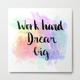 #KinaTurns24: Work Hard Dream Big Metal Print