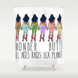 Wonder Butts - Feminism, all Ages Sex Races Planets Shower Curtain