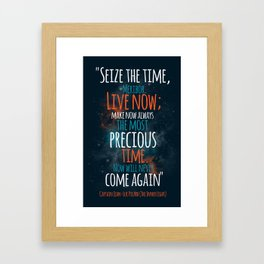 """""""Live now; make now always the most precious time. Now will never come again"""" Captain Picard Framed Art Print"""