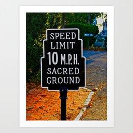 Slow Down! Sacred Ground! Art Print
