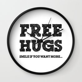 Free Hugs Smile if You Want More Wall Clock