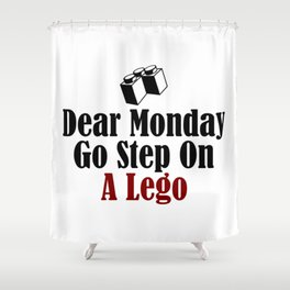 Dear Monday Go Step On A Freaking Nail Shower Curtain