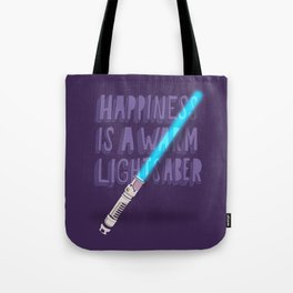 Happiness is a warm Lightsaber Tote Bag