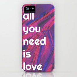 All You Need Is LOVE iPhone Case