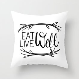 Eat Well Live Well Throw Pillow
