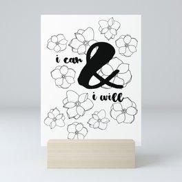 I Can & I Will - Floral - Magnolia Pattern - Black & White - Motivational Mini Art Print