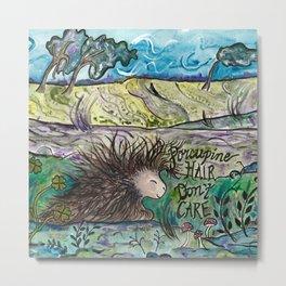 Porcupine Hair Don't Care Metal Print