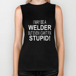 Welder Welding Welder Gifts Welder Can_t Fix Stupid funny fabricator Welder engineer Biker Tank