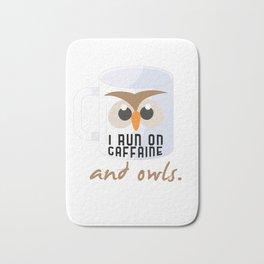 I Run On Caffeine Owls Coffee Lovers Nocturnal Birds Night Hunter Animals Wildlife Wilderness Gift Bath Mat
