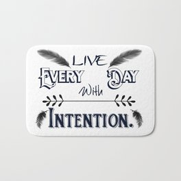Live Every Day with Intention Feathers A350 Bath Mat