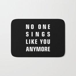 No One Sings Like You Anymore Bath Mat