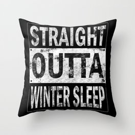 Straight Outta Winter Sleep Throw Pillow