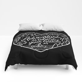Adventure is where your heart is BW Comforters