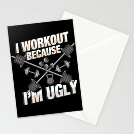 I Workout Because I'm Ugly Stationery Cards