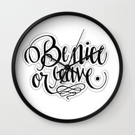 Be Nice Or Leave. Wall Clock