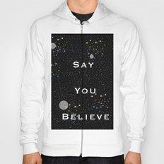 Say You Believe Hoody