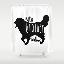 My big brother has paws Shower Curtain