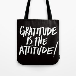 Gratitude is the Attitude (White on Black) Tote Bag