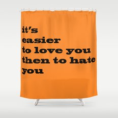 love or hate Shower Curtain