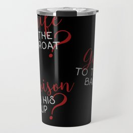 The easiest way... - Six of Crows Travel Mug