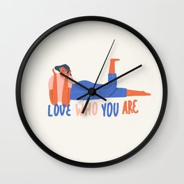Love who you are Wall Clock