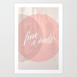 Fine & Dandy Art Print