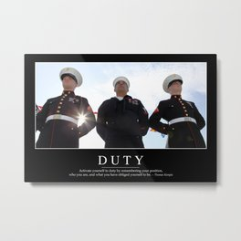 Duty: Inspirational Quote and Motivational Poster Metal Print
