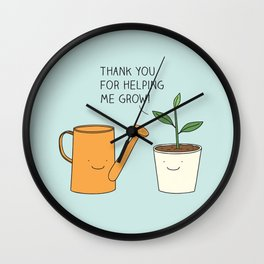 Thank you for helping me grow! Wall Clock