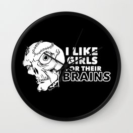 I Like Girls for Their Brains Wall Clock