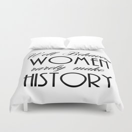Well Behaved Women - White Duvet Cover