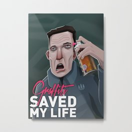 Graffiti saved my life Metal Print