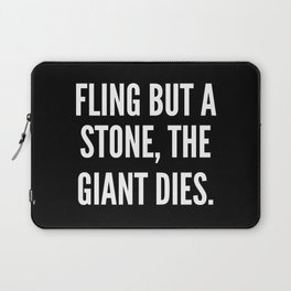 Fling but a stone the giant dies Laptop Sleeve