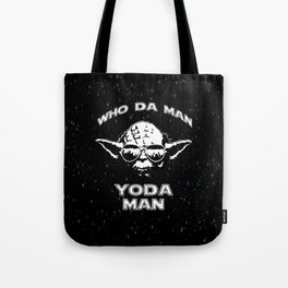 WHO DA MAN, YODA MAN Tote Bag