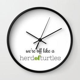 We're Off Like a Herd of Turtles Wall Clock