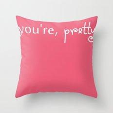 YOU'RE PRETTY Throw Pillow