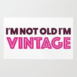I'm not old I'm VINTAGE Rug