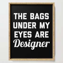 Designer Bags Funny Quote Serving Tray