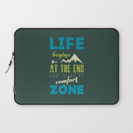 Life begins at the end of your comfort zone. Laptop Sleeve