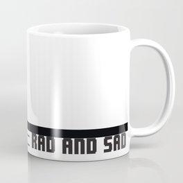 Rad & Sad Coffee Mug