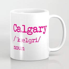 Calgary Alberta Canada Dictionary Word Meaning Definition Coffee Mug