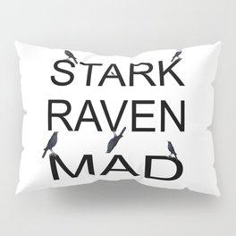 Stark Raven Mad Pillow Sham
