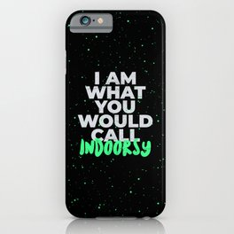 Indoorsy Funny Introvert Indoor iPhone Case