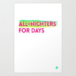 all-nighters Art Print