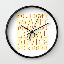 """""""Lawyer Free Legal Advice"""" tee for all the bar passers and law abiding personnel like you do! Wall Clock"""