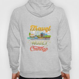 Travel = Courage Hoody