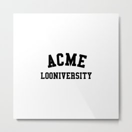 Acme Looniversity Metal Print